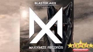 Blasterjaxx - The Wolf Original Mix HD