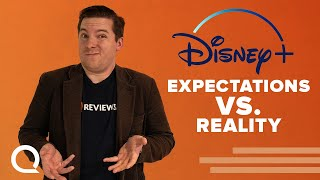 Disney+ | Reality vs. Expectations