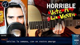 Horrible VETE A LA VERSH Cover Guitarra Acordes | Christianvib