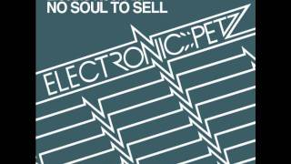 [EP070] No Soul To Sell - Electric Kool-Aid (Original Mix) - Electronic Petz
