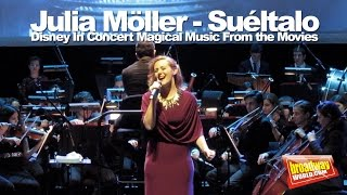 Julia Möller - Suéltalo (Disney In Concert Magical Music From The Movies)