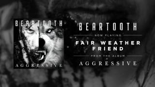 Beartooth - Fair Weather Friend (Audio)