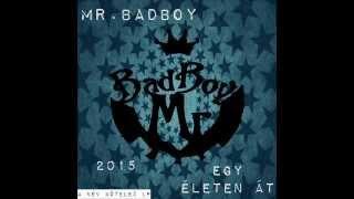 Mr BadBoy Egy életen át (EXCLUSIVE)