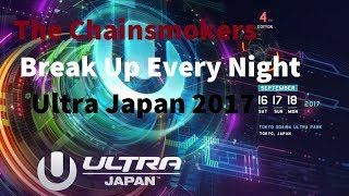 The Chainsmokers - Break Up Every Night Ultra Japan 2017