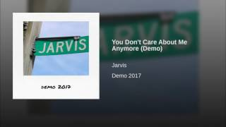 """Jarvis """"You Don't Care About Me Anymore"""""""