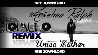 Anselmo Ralph | Jo Paulo | Unica Mulher (Remix)