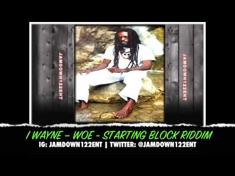 i-wayne-woe-starting-block-riddim-college-boiz-productions-2014-jamdown122-entertainment