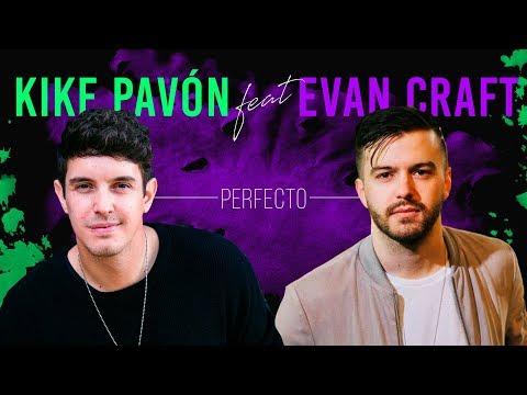 Perfecto Ft Evan Craft de Kike Pavon Letra y Video