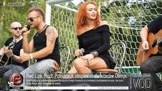 Red Lips, Roch Poliszczuk zaśpiewali dla kibiców Olimpii