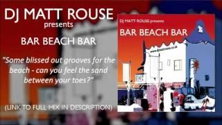 DJ Matt Rouse - Bar Beach Bar