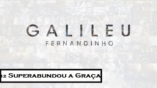 Superabundou a Graça | CD Galileu (Fernandinho)