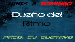 LUNES A DOMINGO -DUEÑO DEL RITMO - DJ GUSTAVO RMX