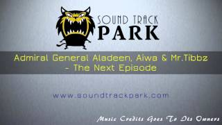 The Dictator 2012 SoundTracks (Admiral General Aladeen, Aiwa & Mr.Tibbz - The Next Episode)
