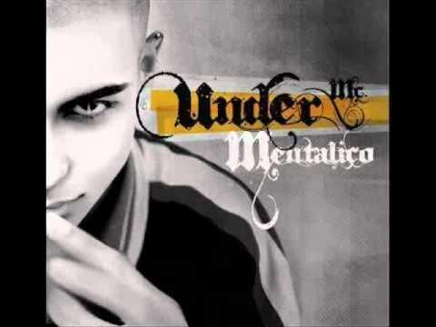 Mentalico de Under Mc Letra y Video