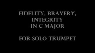 """Fidelity, Bravery, Integrity"" in 5/4 in C Major for solo trumpet"