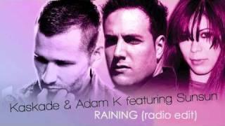 Raining (dance.love edit) preview- Kaskade & Adam K feat Sunsun