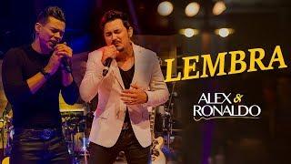 Alex e Ronaldo - Lembra - Dvd Oficial 2017
