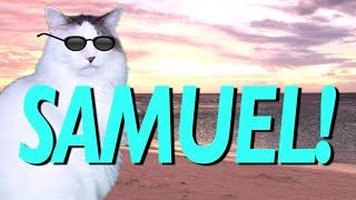HAPPY BIRTHDAY SAMUEL! - EPIC CAT Happy Birthday Song