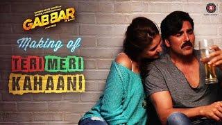 Making Of Teri Meri Kahaani | Gabbar Is Back | Akshay Kumar & Kareena Kapoor