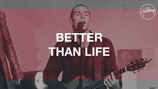 Better Than Life - Hillsong Worship