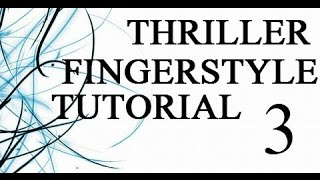 PART THREE-Fingerstyle Guitar Lesson for THRILLER by MJ- Guitar Cover, Lesson And Tab
