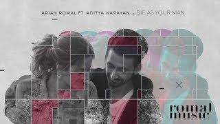 Arian Romal Ft Aditya Narayan Die As Your Man | Ryan Romal & Luana Castillo | Romal Music