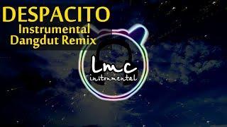 Despacito [Instrumental Dangdut Remix] - Luis Fonsi & Daddy Yankee ft Justin Bieber