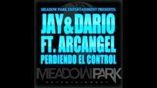 Perdiendo El Control - Jay & Dario Ft. Arcangel (Original)