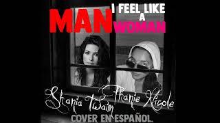 MAN I FEEL LIKE A WOMAN / Cover esp. - Phanie Nicole
