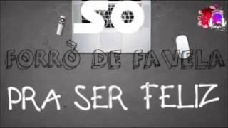 Forró De Favela - Pra Ser Feliz