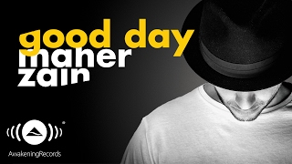 Maher Zain - Good Day ft. Issam Kamal   ماهر زين (Audio 2016)