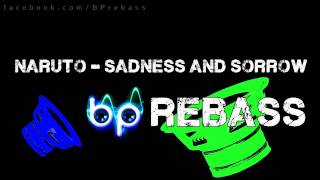 Naruto - Sadness and Sorrow (BP Rebass)