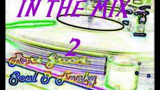 IN THE MIX 2 - RARE GROOVE SOUL & FUNKY
