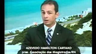Dr. Juiz Azevêdo Hamilton Cartaxo | AMARN no Bom Dia RN