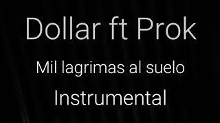 INSTRUMENTAL: Dollar ft Prok - MIL LAGRIMAS AL SUELO