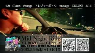 『Mid Night Ride 』MUROZO feat.GIPPER Produced by ES-PLANT
