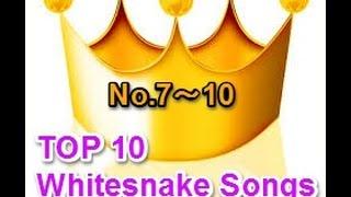 Whitesnake Fan Channel ☆Top 10 Whitesnake Songs!