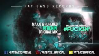 Majlo & Huherko - #FUCKIN' (Original Mix)