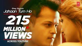 Jahaan Tum Ho Video Song   Shrey Singhal   Latest Song 2016   T-Series width=