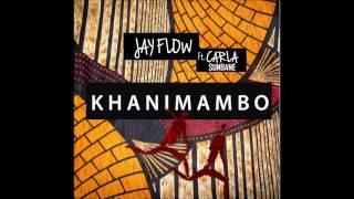 Jay Flow - Khanimambo (feat. Carla Sunbane)