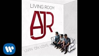"AJR - ""Livin' On Love"" [Official Audio]"