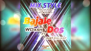 Bajale Dos - WDash FT. Just Valiant