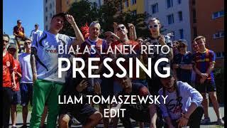 Lanek ft. Białas, ReTo - Pressing (Liam Tomaszewsky Edit)