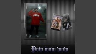 Pow Wow Wow (feat. Neto Reyno)