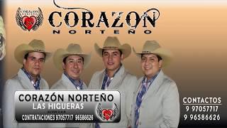 CORAZÓN NORTEÑO - LAS HIGUERAS