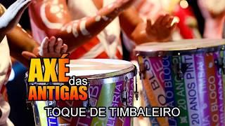 Toque de Timbaleiro - Timbalada - Axé das Antigas - Axé Retrô - Relíquia