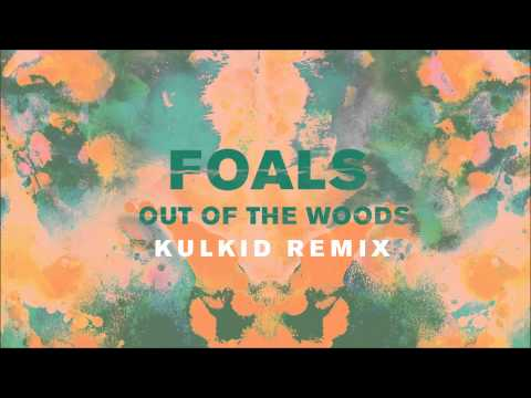 foals-out-of-the-woods-kulkid-remix-foals