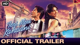 Teri Meri Kahaani | Official Trailer | Shahid Kapoor, Priyanka Chopra