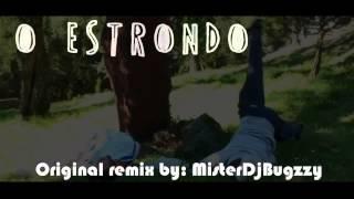 O Estrondo ( MisterDjBugzzy original remix )