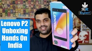 Lenovo P2 Unboxing and Hands-On Video